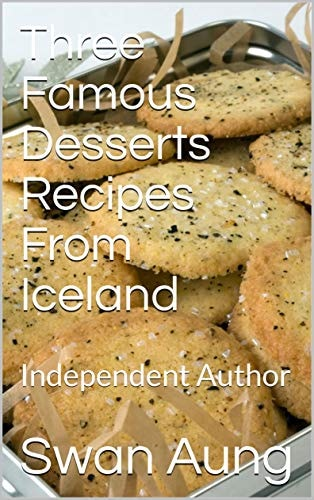 Three Famous Desserts Recipes From Iceland