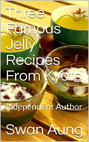 Three Famous Jelly Recipes From Kyoto