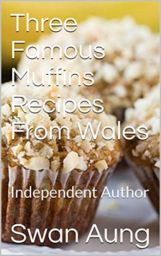 Three Famous Muffins Recipes From Wales