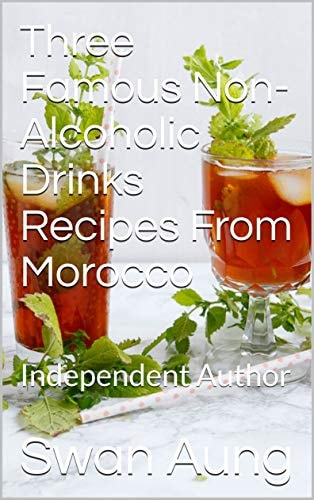 Three Famous Non-Alcoholic Drinks Recipes From Morocco