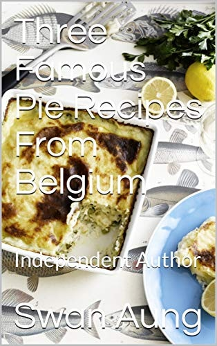Three Famous Pie Recipes From Belgium