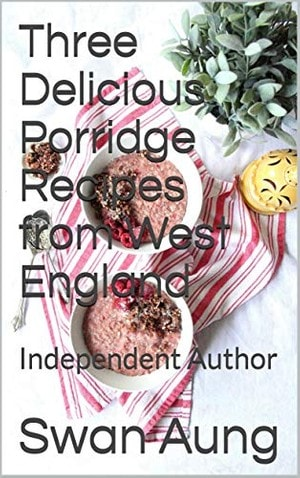Three Delicious Porridge Recipes from West England