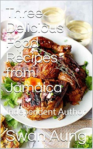 Three Delicious Food Recipes from Jamaica