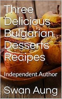 Three Delicious Bulgarian Desserts Recipes