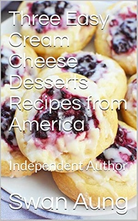 Three Easy Cream Cheese Desserts Recipes from America