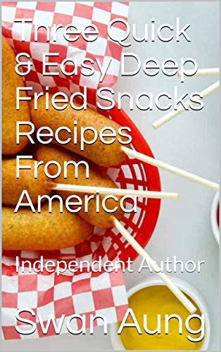 Three Quick & Easy Deep Fried Snacks Recipes From America