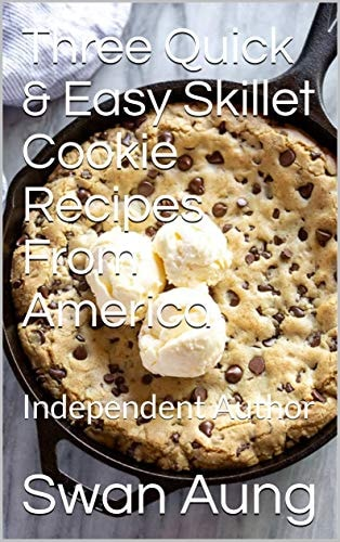 Three Quick & Easy Skillet Cookie Recipes From America