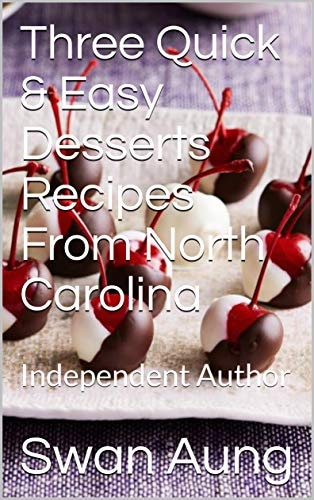 Three Quick & Easy Desserts Recipes From North Carolina