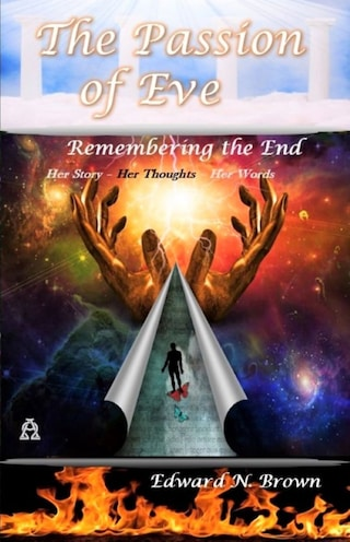 The Passion of Eve: Remembering the End