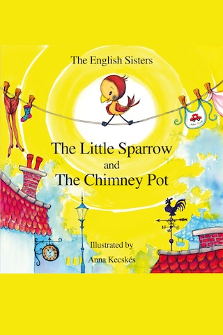 The Little Sparrow and the Chimney Pot