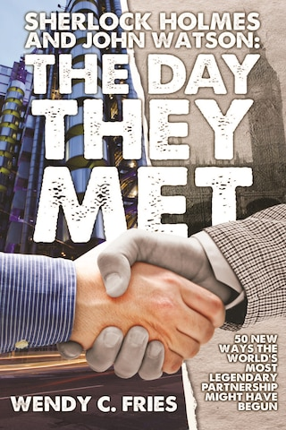 Sherlock Holmes and John Watson: The Day They Met