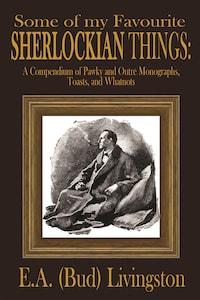 Some of my Favorite Sherlockian Things