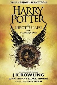 Harry Potter ja kirottu lapsi Osat yksi ja kaksi (Vain harjoituskäyttöön)