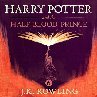 Harry Potter and the Half-Blood Prince - J.K. Rowling - Audiobook - BookBeat