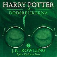 Harry Potter och dödsrelikerna av J.K. Rowling