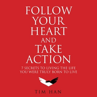 Follow Your Heart and Take Action