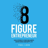 Eight Figure Entrepreneur