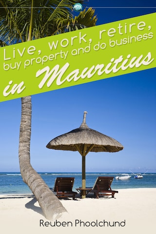 Live, work, retire, buy property and do business in Mauritius