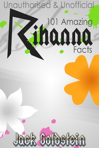 101 Amazing Rihanna Facts