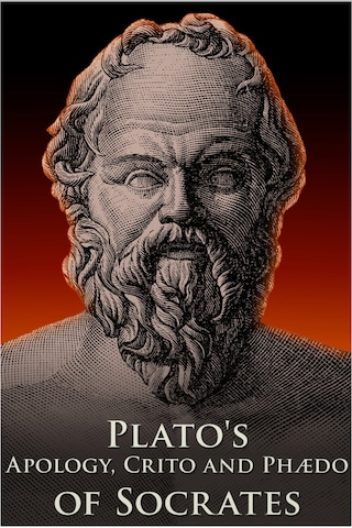 Apology, Crito and Phaedo of Socrates