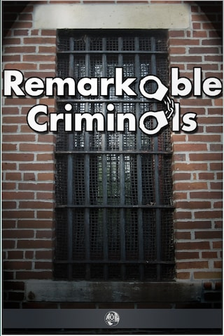 Remarkable Criminals