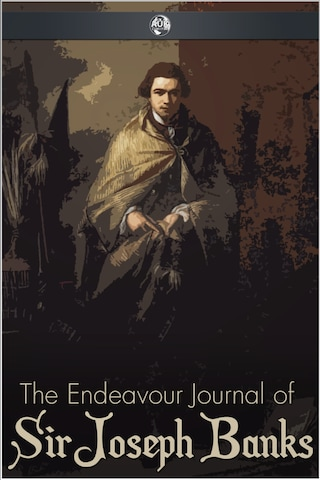 The Endeavour Journal of Sir Joseph Banks