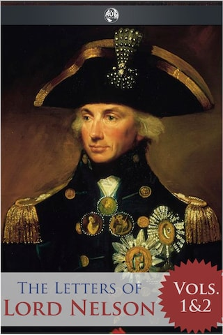 The Letters of Lord Nelson - Volumes 1 and 2