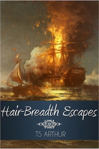 Hair-Breadth Escapes