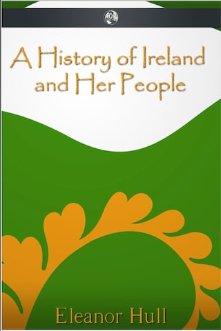 A History of Ireland and Her People