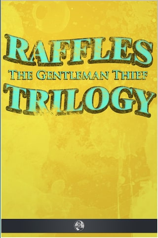 Raffles the Gentleman Thief - Trilogy