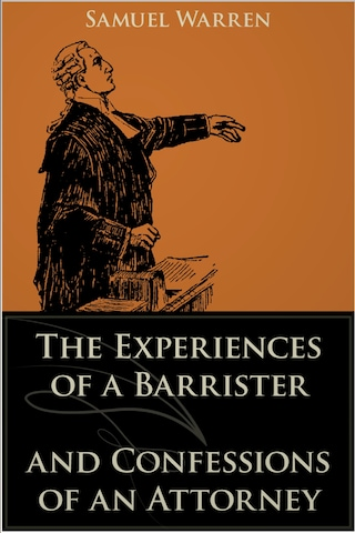 The Experiences of a Barrister and Confessions of an Attorney