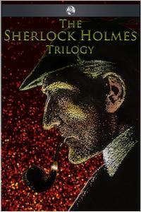 The Sherlock Holmes Trilogy