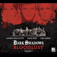 Dark Shadows: Bloodlust – Volume 1