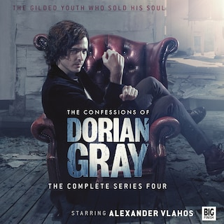 The Confessions of Dorian Gray - The complete series four (Unabridged)
