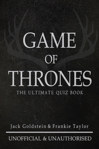 Game of Thrones: The Ultimate Quiz Book - Volume 1