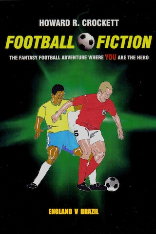 Football Fiction: England v Brazil