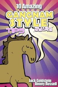 10 Amazing Gangnam Style Tips