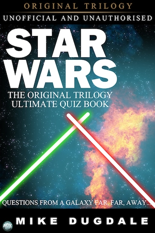 Star Wars The Original Trilogy – The Ultimate Quiz Book