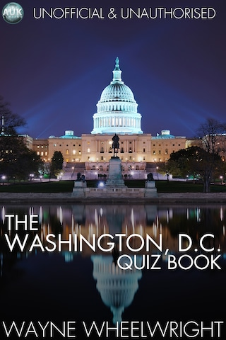 The Washington, D.C. Quiz Book