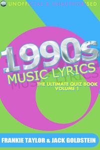1990s Music Lyrics: The Ultimate Quiz Book - Volume 1