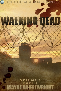 The Walking Dead Quiz Book - Volume 3 Part 1