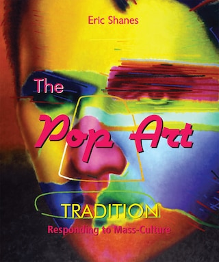 The Pop Art Tradition - Responding to Mass-Culture