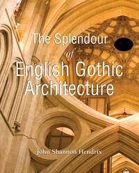 The Splendor of English Gothic Architecture