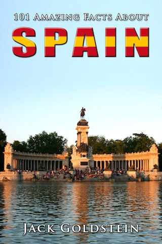 101 Amazing Facts About Spain
