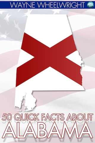 50 Quick Facts about Alabama
