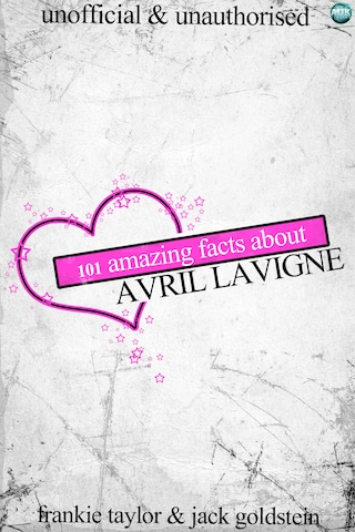 101 Amazing Facts about Avril Lavigne