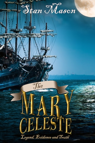 The Mary Celeste - Legend, Evidence and Truth