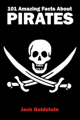 101 Amazing Facts about Pirates