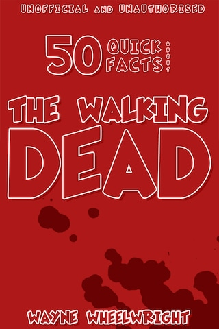 50 Quick Facts About the Walking Dead