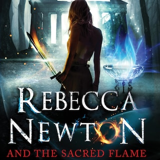 Rebecca Newton and the Sacred Flame